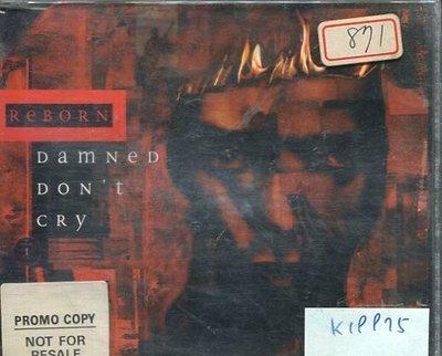 *真音樂* REBORN / DAMNED DON'T CRY 二手 K19975