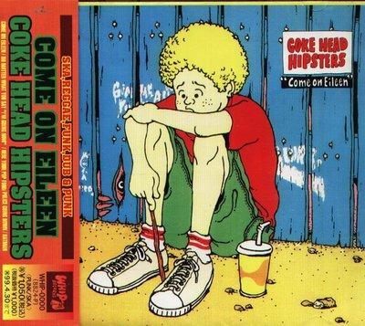 K - COKE HEAD HIPSTERS コークヘッド・ヒップスターズ - COME ON EILEEN - 日版