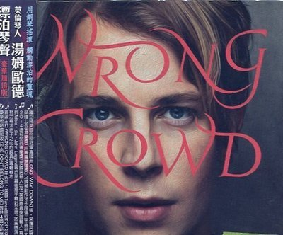 *愛樂新品*TOM ODELL / WRONG CROWD 二手 AA181