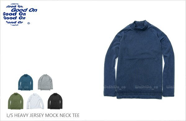 WaShiDa【GOLT1510P】Good On 日本品牌 HVY JERSEY MOCK NECK 高領 衛衣