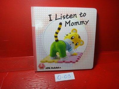 【愛悅二手書坊 O-03】I Listen to Mommy