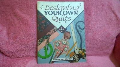 【珍寶二手書齋FB13】Designing Your Own Quilts by Willow Ann Soltow