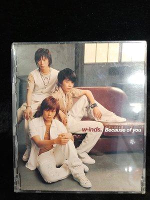 W-inds - Because of You - 2002年單曲EP 台版 - 碟片近新+中文歌詞 - 81元起標