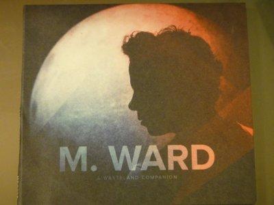 M. Ward (She & Him) -- A Wasteland Companion
