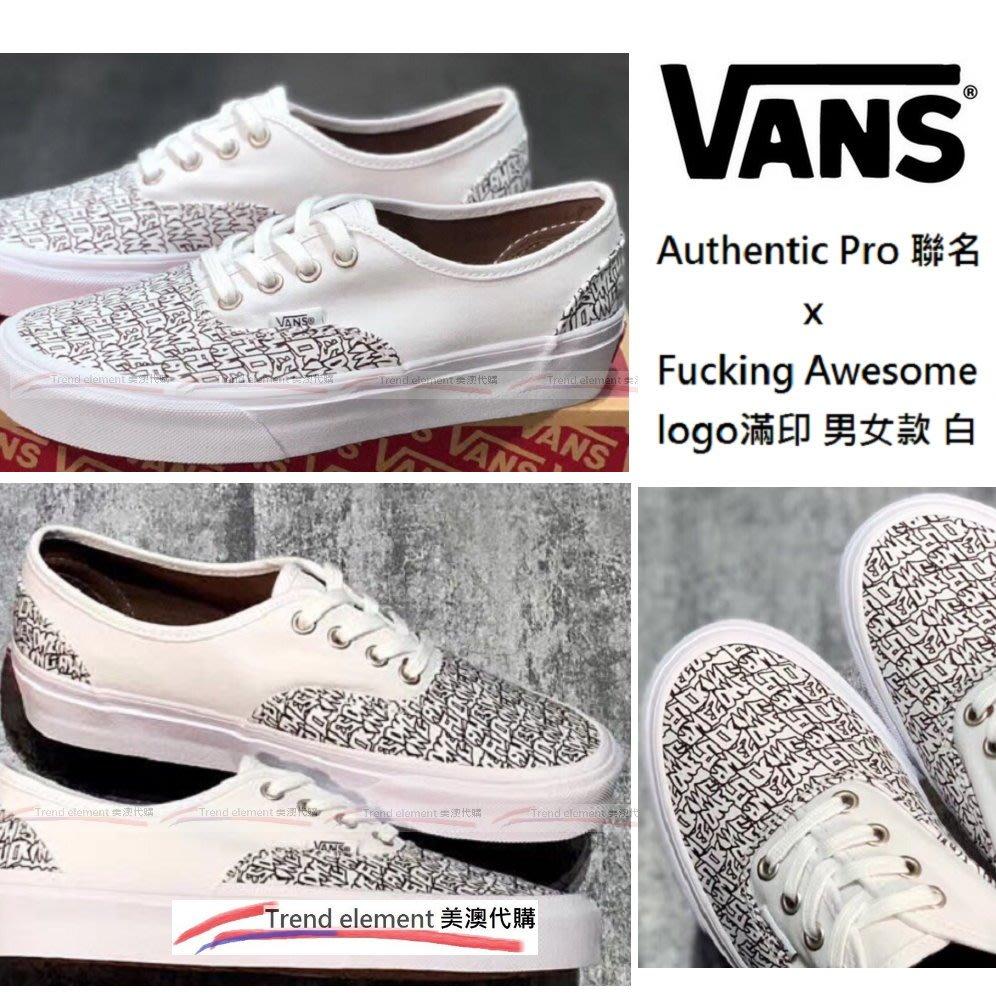Vans Authentic Pro x Fucking Awesome LOGO 滿版 滿印 情侶 白 特殊 美澳代購