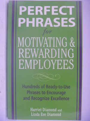 Perfect Phrases for Motivating & Rewarding Employees 〖企管〗CFP