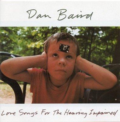 "((CD))  Dan Baird  ""Love Songs For The Hearing Impaired"""