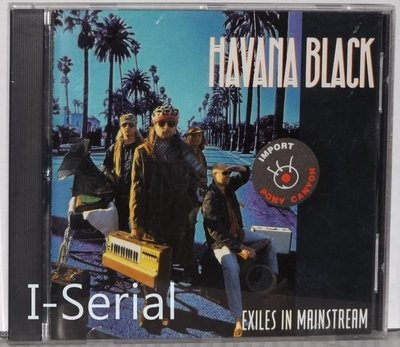 正版CD/ HAVANA BLACK/EXILES IN MAINSTREAM /哈瓦那黑樂團(美版,無IFPI)