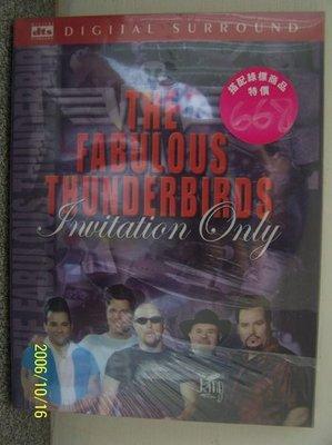 【流行DVD】670.The fabulous thunderbirds(傳奇雷鳥合唱團)-Invitation only(非請勿入)專輯,全新