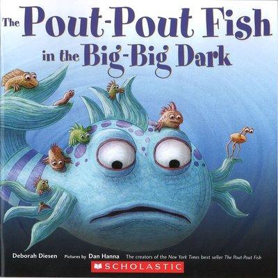 *小貝比的家*THE POUT-POUT OUT FISH IN THE BIG-BIG DARK/平裝/3~6歲/友誼