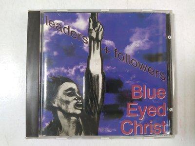 昀嫣音樂(CD12)  BLUE EYED CHRIST  LEADERS + FOLLOWERS 奧地利壓片 片況良好