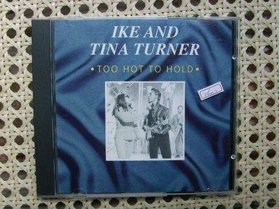 CD~Ike & Tina Turner--Too Ht To Hold專輯...收錄Rock Me Baby等..曲目如圖示