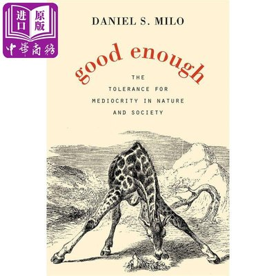 Good Enough: The Tolerance for Mediocrity in Nature and Society 英文原版 大自然的恰到好處