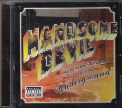 華聲唱片- Handsome Devil帥氣惡魔 ~ Love and kisses from the underground  / 二手CD 保存如新-- 130502