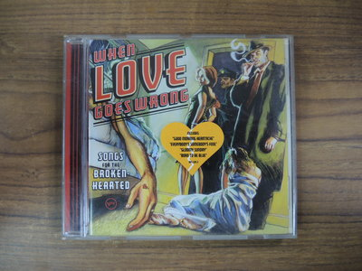 ◎MWM◎【二手CD】When Love Goes Wrong-Songs For The Broken-Hearted