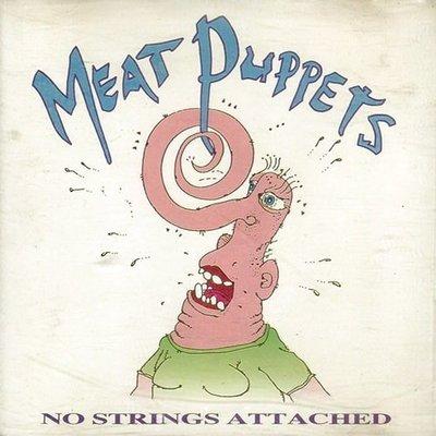 《絕版專賣》Meat Puppets 肉身傀儡 / No Strings Attached