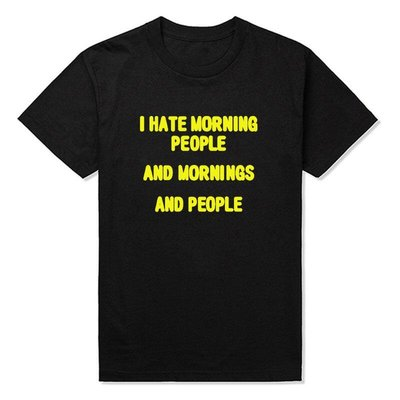 男式短袖T恤 I Hate Morning People - Funny Saying Sarcastic