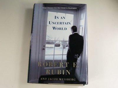 【懶得出門二手書】《In an Uncertain World》Random House│Robert E. Rubin│九成新