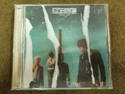 長春舊貨行 BAWL OUT  CD No'where 滾石國際 年份不詳 (Z8)