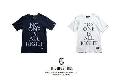 【QUEST】 2012 S/S NO ONE IS ALL RIGHT TEE 滿版 短袖 上衣 短T 海軍藍 白色