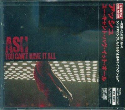 (甲上唱片) Ash - You Can't Have It All  - 日盤+2BONUS