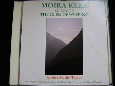 【198樂坊】Moira Kerr-Glencoe The Glen Of Weep(Closer .....無IFPI)DU