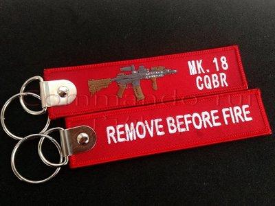 MK.18 CQBR突擊步槍 REMOVE BEFORE FIRE/射擊前取下 刺繡鑰匙扣