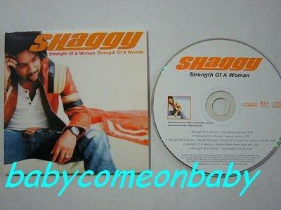 舊CD英文單曲-SHAGGY夏奇-STRENGTH OF A WOMAN-混音單曲5首Made in UK (無刮傷近全新)