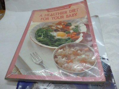 買滿500免運--食譜《A HEALTHIER DIET FOR YOUR BABY》