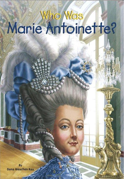 *小貝比的家*WHO WAS MARIE ANTONIETTE?(瑪麗·安東娃妮特)/平裝/7~12歲/偉人傳記