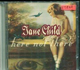 *還有唱片行* JANE CHILD / HERE NOT THERE 二手 Y7822