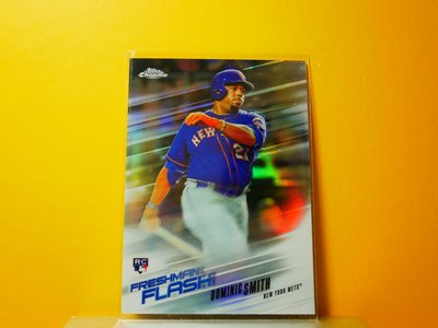 Dominic Smith 2018 Topps Chrome Freshman Flash RC 特卡