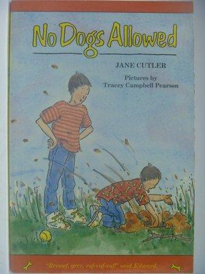 【月界二手書店】No Dogs Allowed_Jane Cutler 〖少年童書〗CDA
