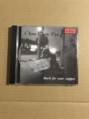 *還有唱片二館*CHOO CHOO PYE/BARK FOR YOUR SUPPER 二手  A0515(下標幫結)