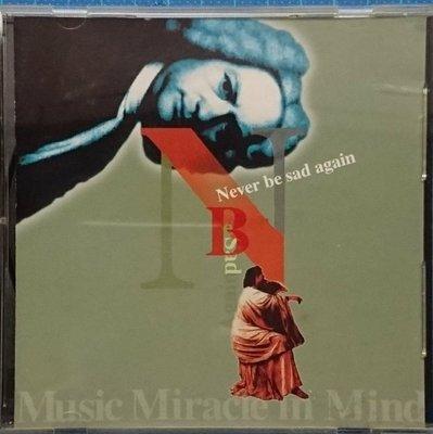 心靈音樂 MUSIC MIRACLE IN MIND Never Be Sad Again