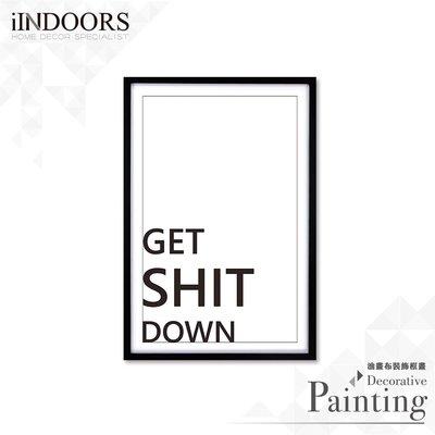 英倫家居 北歐相框裝飾畫 Get Shit Down 簡約款 黑色 63x43cm 室內設計 展覽布置 實木畫框 照片牆