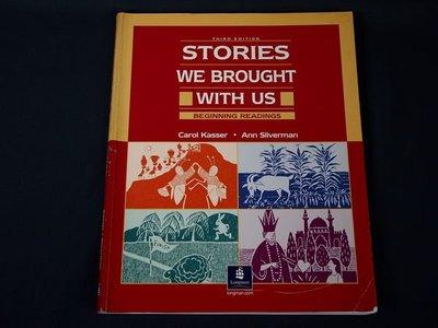 【考試院二手書】《Stories We Brought With Us》│Carol Kasser, Ann Silverman│七成新(11F33)