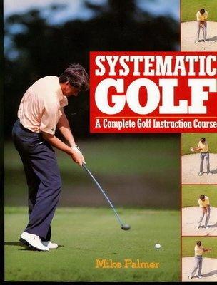 【語宸書店B136/西文書】《Systematic Golf : A Complete Golf Instruction Course》Mike Palmer