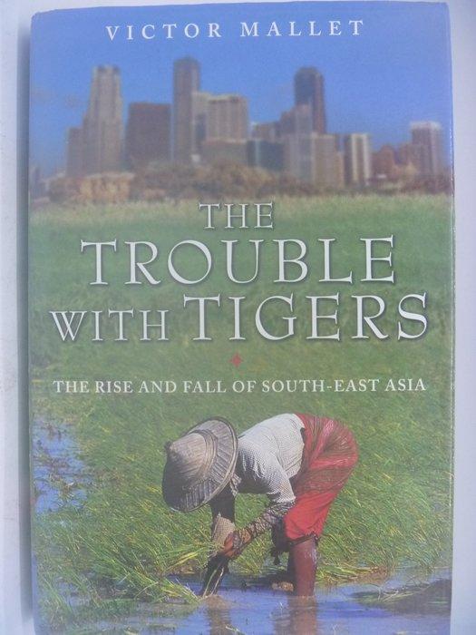 【月界】The Trouble with Tigers(精裝)_... South-East Asia 〖社會〗AFY
