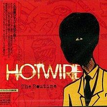 (甲上唱片) HOTWIRE - THE ROUTINE - 日盤+2BONUS