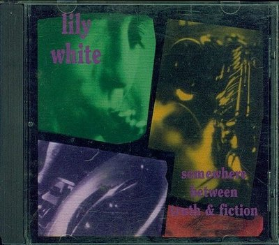 Lily White/Somewhere Between Truth & Fiction