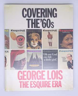 Covering the 60s:George Lois the Esquire Era傳奇時尚雜誌《風尚》封面