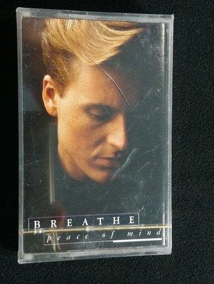 錄音帶 /卡帶/DB/英文/全新未拆/ 布里斯合唱團 BREATHE PEACE OF MIND / 心如止水 / EMI /非CD非黑膠