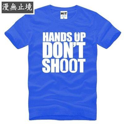 漫無止境 純棉男式短袖T恤 Hands Up Don't Shoot 字母個性創意 爆款 ebayy