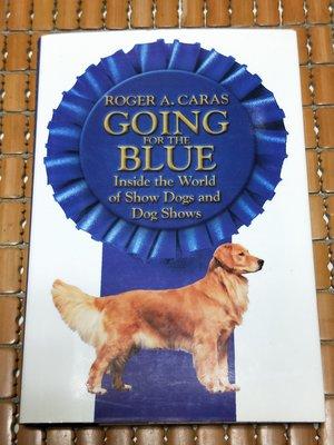 不二書店 Going for the Blue: Inside the World of Show Dogs and D
