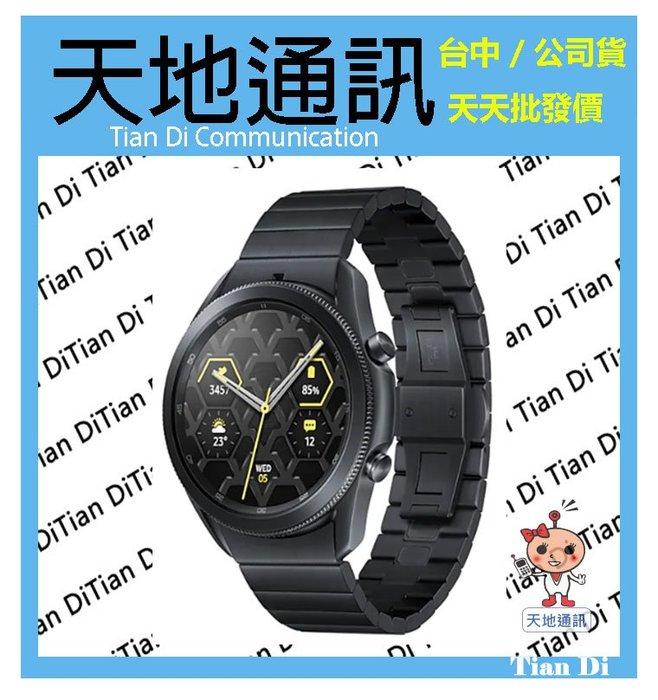 《天地通訊》三星 SAMSUNG GALAXY Watch 3 R840 45mm智慧手錶 鈦金屬 藍牙版 全新供應※