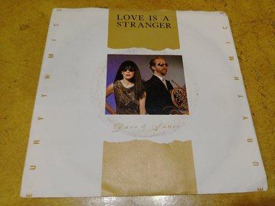 7吋單曲黑膠唱片《 Eurythmics - Love Is A Stranger 》英版、45轉
