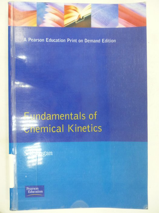 Fundamentals of Chemical Kinetics(絕版)_S. R. Logan 〖大學理工醫〗AEY
