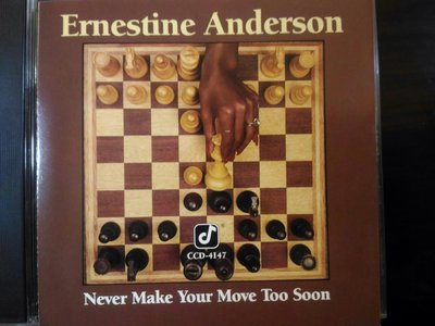 Ernestine Anderson ~ Never Make Your Move Too Soon。