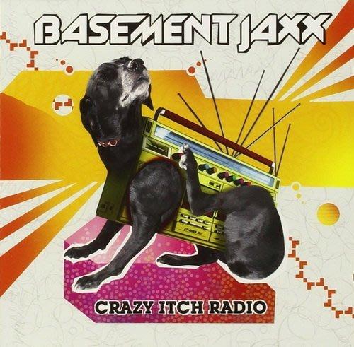 《絕版專賣》Basement Jaxx 地下室混音小子 / Crazy Itch Radio 皮在癢電台